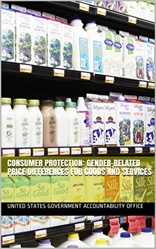 Consumer Protection: Gender-Related Price Differences for Goods and Services (English Edition)