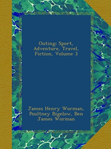 Outing; Sport, Adventure, Travel, Fiction, Volume 3