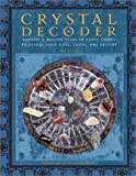Crystal Decoder Crystal Decoder: Harness a Million Years of Earth Energy to Reveal Your Livesharness a Million Years of Earth Energy to Reveal Your Li