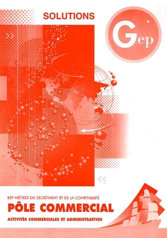 BEP métiers du secrétariat et de la comptabilité Pôle commercial : Activités commerciales et administratives, Solutions