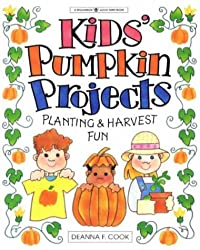 Kids' Pumpkin Projects: Planting & Harvest Fun (Williamson Good Times Books) by Deanna F. Cook (1998-06-02)