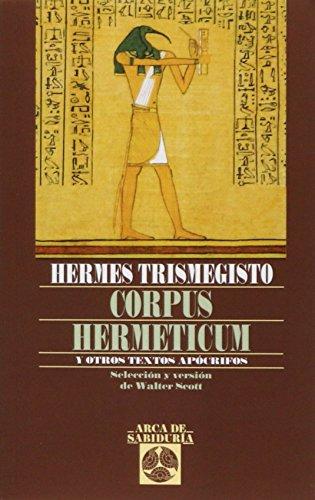 Corpus Hermeticum Y Otros Textos Apocrif (Arca de Sabiduría) por Hermes [Atribuido a] Trismegisto