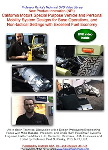 New Product and Process Innovation (NPPI): California Motors Special Purpose Vehicle and Personal Mobility System Designs for Base Operations, and Non-tactical Settings with Excellent Fuel Economy
