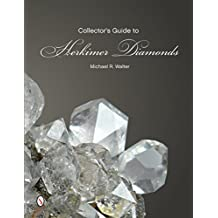 The Collector\'s Guide to Herkimer Diamonds (Schiffer Earth Science Monographs)
