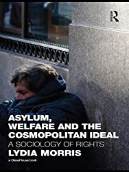 Asylum, Welfare and the Cosmopolitan Ideal: A Sociology of Rights