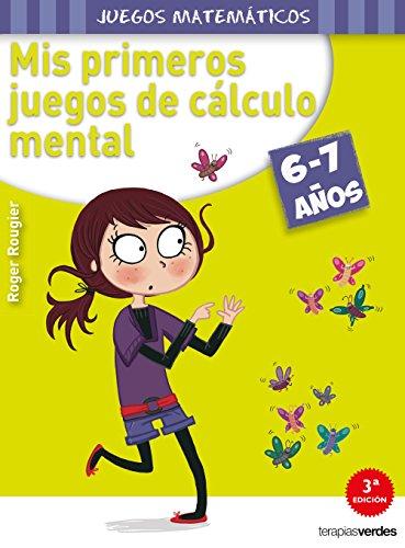 Mis primeros juegos de cálculo mental (6-7 años) (Terapias Juegos Matemáticos) - 9788415612551 (Terapias Juegos Didácticos) por R. ROUGIER