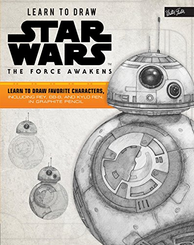 Learn to Draw Star Wars: The Force Awakens: Learn to Draw Favorite Characters, Including Rey, BB-8, and Kylo Ren, in Graphite (Star Chrome Wars Theme)