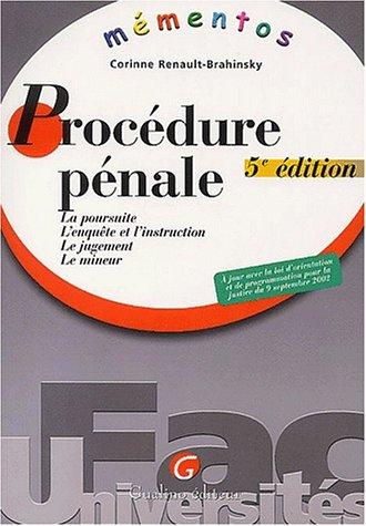 Procédure pénale. La poursuite, L'enquête et l'instruction, Le jugement, Le mineur, 5ème édition