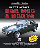 How to Improve MGB, MGC & MGB V8: New Updated and Enlarged 2nd Edition (SpeedPro series) (English Edition)