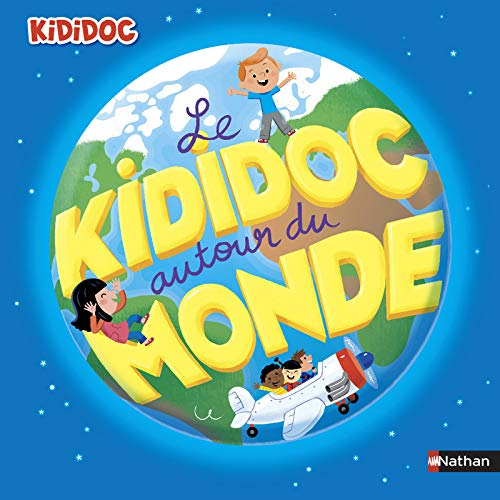Kididoc: Le Kididoc autour du monde por Sylvie Baussier