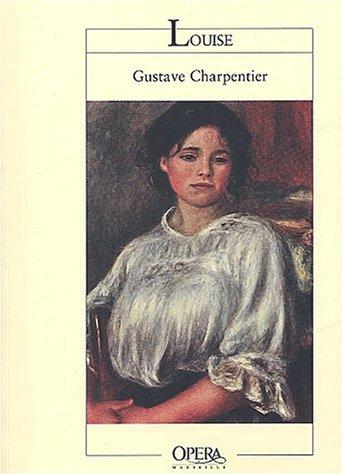 Louise. Roman musical en quatre actes et cinq tableaux