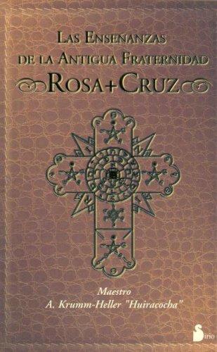 ENSEÑANZAS DE LA ANTIGUA FRATERNIDAD ROSACRUZ (CAMPAÑA 6,95) por A. Krumm