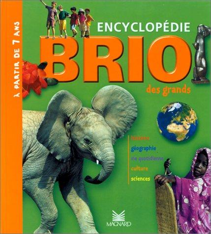 Brio : Encyclopédie des grands : Histoire - Géographie - Vie quotidienne - Culture - Sciences