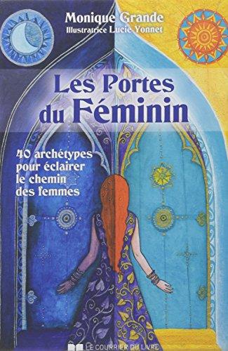 Les Portes du féminin : 40 archétypes pour éclairer le chemin des femmes