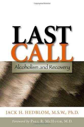 Last Call: Alcoholism and Recovery by Jack H. Hedblom (2007-11-05)
