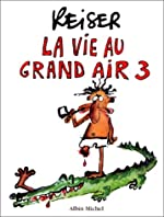La Vie au grand air, tome 3 de Reiser