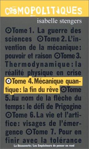 Cosmopolitiques, tome 4 : Mécanique quantique