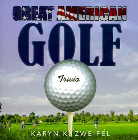 Great American Golf Trivia por Karyn Kay Zweifel