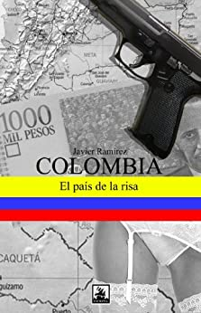 Colombia, el pais de la risa de [Ramírez Viera, Javier]