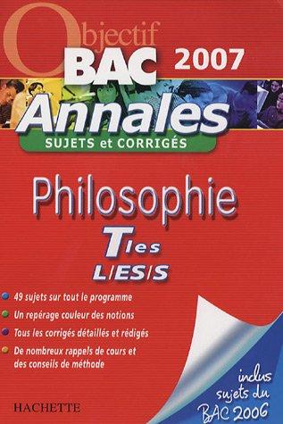 Philosophie Tles L/ES/S : Annales sujets et corrigés