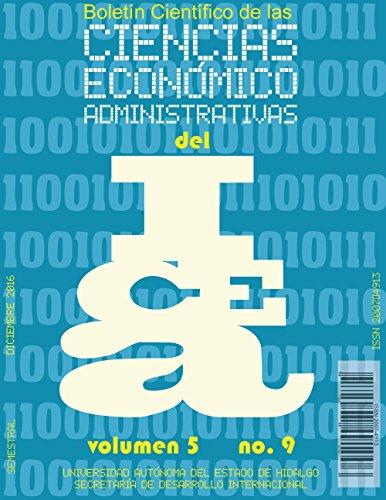 Boletín Científico de las Ciencias Económico Administrativas del ICEA No. 9 por David Corella Ramírez