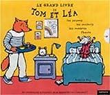 Le Grand Livre de Tom et Léa : Les Saisons, les couleurs, les nombres, l'heure