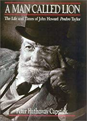 A Man Called Lion: The Life and Times of John Howard Pondoro Taylor