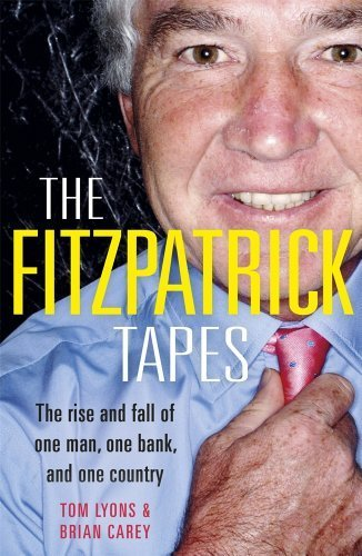 the-fitzpatrick-tapes-the-rise-and-fall-of-one-man-one-bank-and-one-country-by-brian-carey-tom-lyons