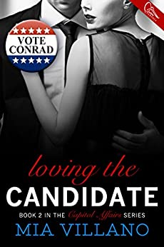 Loving the Candidate (Capitol Affairs Book 2) by [Villano, Mia]