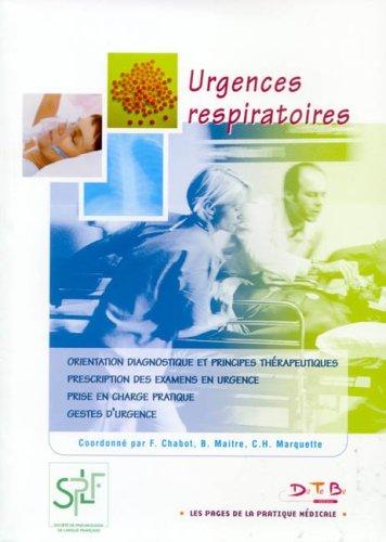 Urgences respiratoires par F Chabot, Brigitte Maitre, C-H Marquette