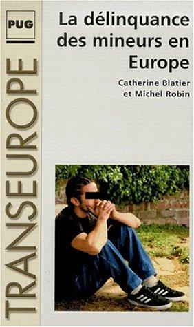 La délinquance des mineurs en Europe par Catherine Blatier, Michel Robin