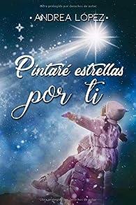 Pintaré estrellas por ti par Andrea López