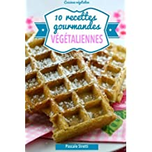 10 recettes gourmandes v??g??taliennes (Cuisinez v??g??talien) (Volume 1) (French Edition) by Pascale Stretti (2013-12-08)