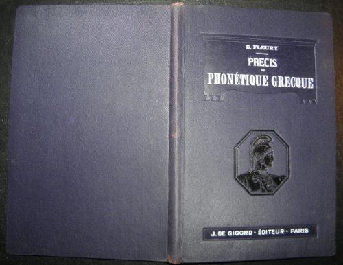 E. Fleury. Précis de phonétique grecque, à l'usage des candidats à la licence ès lettres et à l'agrégation de grammaire