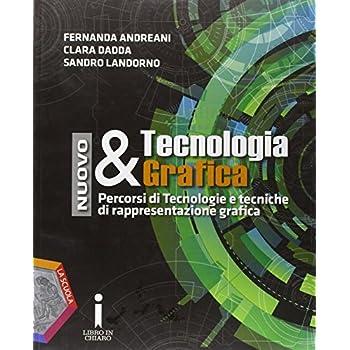 Nuovo Tecnologia & Grafica. Per Gli Ist. Tecnici E Professionali. Con E-Book. Con Espansione Online