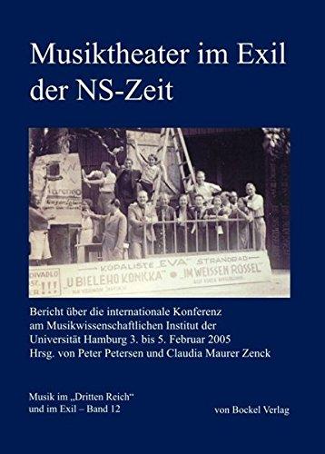 """Musiktheater im Exil der NS-Zeit: Bericht über die internationale Konferenz am Musikwissenschaftlichen Institut der Universität Hamburg 3. bis 5. Februar 2005 (Musik im """"Dritten Reich"""" und im Exil)"""