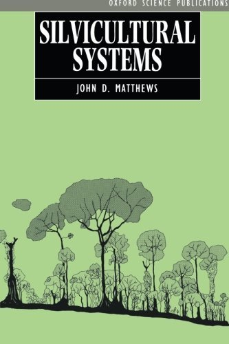 Silvicultural Systems by John D. Matthews (1991-10-10)