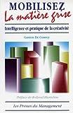 Mobilisez la matière grise - Intelligence et pratique de la créativité