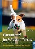 Parson und Jack Russell Terrier: Auswahl, Haltung, Erziehung, Beschäftigung (Praxiswissen Hund) von Dorothea Penizek (10. September 2008) Taschenbuch