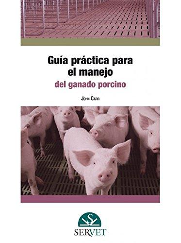 Guía práctica para el manejo del ganado porcino - Libros de veterinaria - Editorial Servet por Aa.Vv.