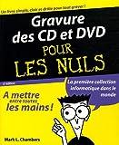 Telecharger Livres Gravure CD et DVD pour les Nuls (PDF,EPUB,MOBI) gratuits en Francaise
