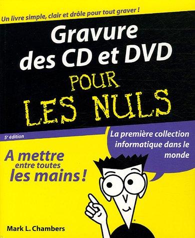 Gravure CD et DVD pour les Nuls par Mark Chambers