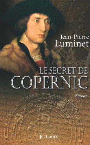 Livres gratuits en ligne Le secret de Copernic Les bâtisseurs du ciel, Tome 1 (Romans historiques) pdf ebook