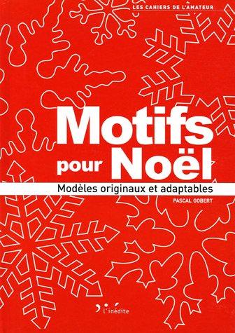 Motifs pour Noël : Modèles originaux et adaptables