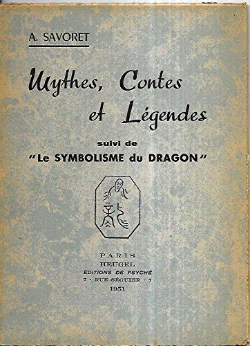 Mythes, contes et lgendes : Suivi de le Symbolisme du dragon.