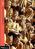 La Cathédrale Notre-Dame de Paris - Editions du Patrimoine - 02/10/2000