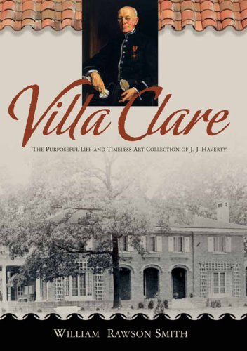 Villa Clare: The Purposeful Life and Timeless Art Collection of J. J. Haverty by William Rawson Smith (2006-09-07)