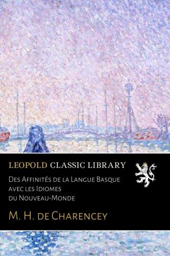 Des Affinités de la Langue Basque avec les Idiomes du Nouveau-Monde par M. H. de Charencey