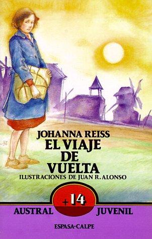 Viaje de vuelta, el (Austral Juvenil) por Johanna Reiss