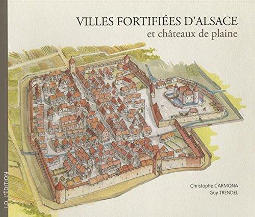 Villes fortifiées d'Alsace et châteaux de plaine